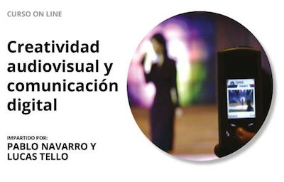 Curso de Creatividad audiovisual y comunicación digital