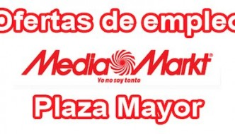 Oferta de empleo en Media Markt Málaga Plaza Mayor
