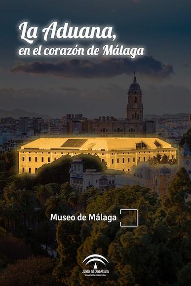 La aduana en el corazón de Málaga